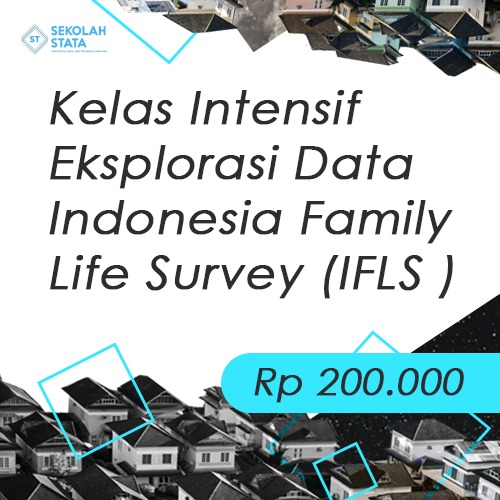 Kelas Intensif Eksplorasi Data Indonesia Family Life Survey (IFLS ) (DITUTUP)