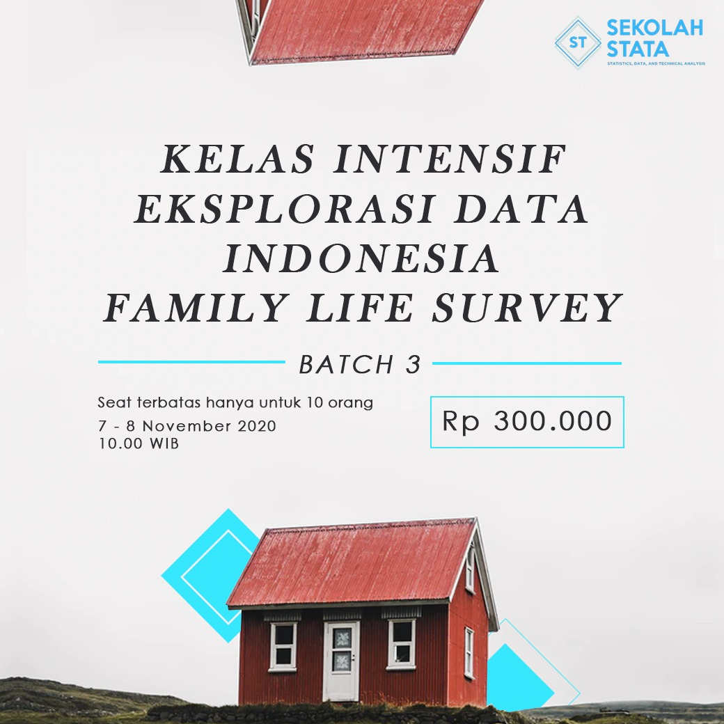 Kelas Intensif Eksplorasi Data Indonesia Family Life Survey (IFLS ) Batch 3 (DITUTUP)